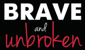 Brave and Unbroken